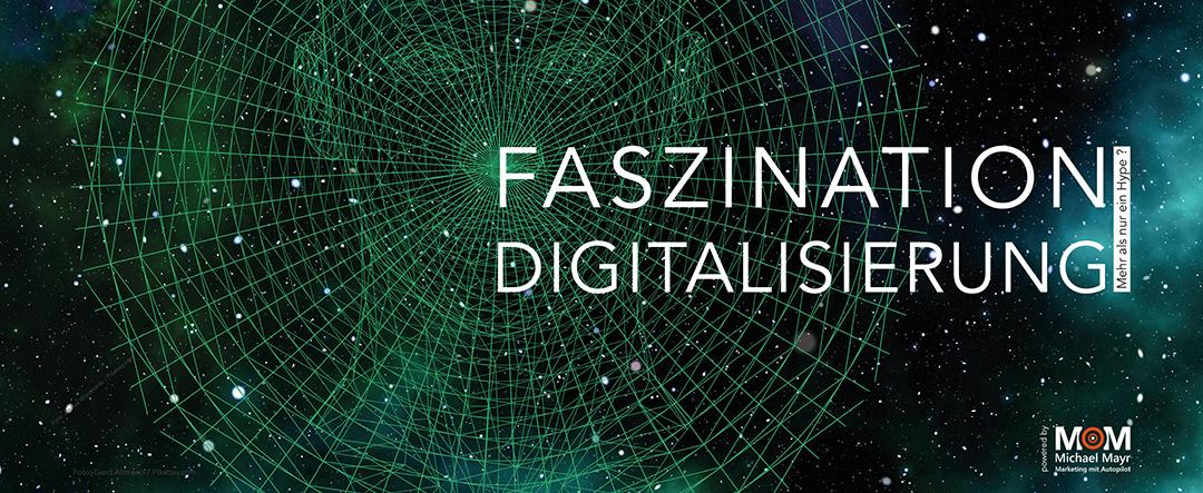 Faszination Digitalisierung – Mehr als nur ein Hype?!