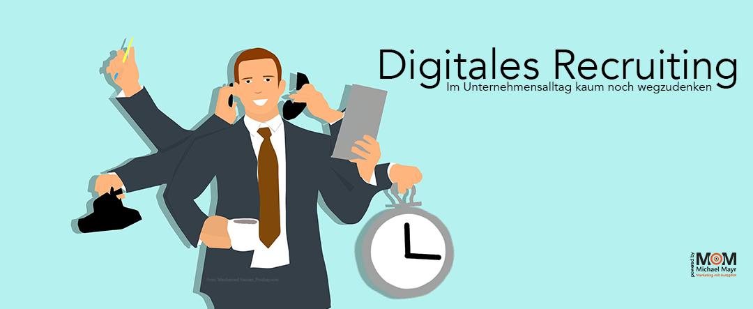 Digitales Recruiting – Im Unternehmensalltag kaum noch wegzudenken.