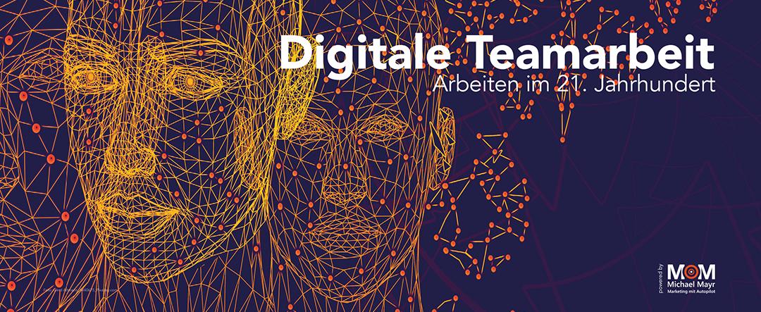 Digitale Teamarbeit – Arbeiten im 21. Jahrhundert
