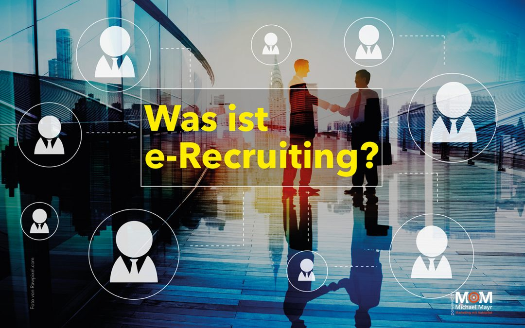 Was ist e-Recruiting?