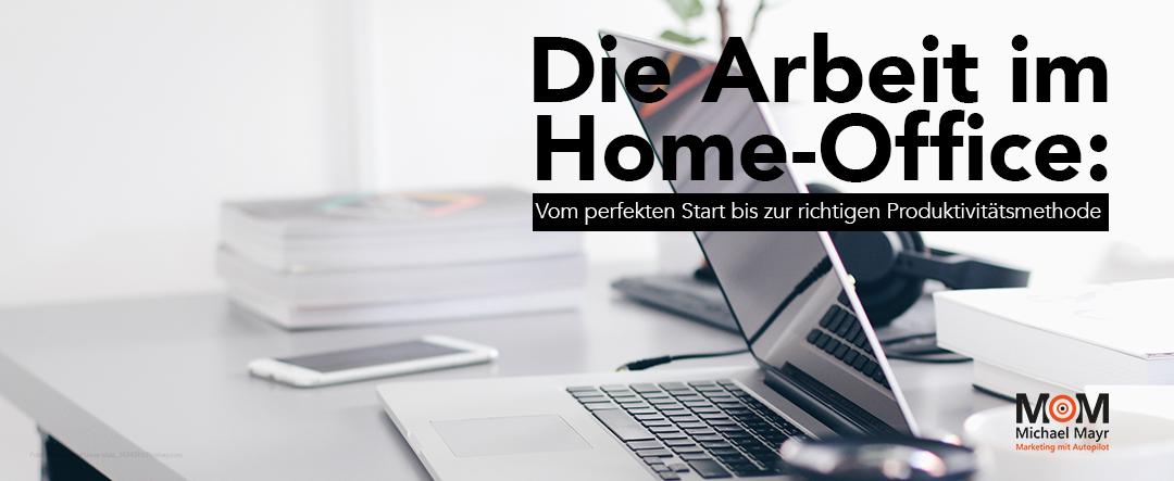 Die Arbeit im Home-Office: Vom perfekten Start bis zur richtigen Produktivitätsmethode