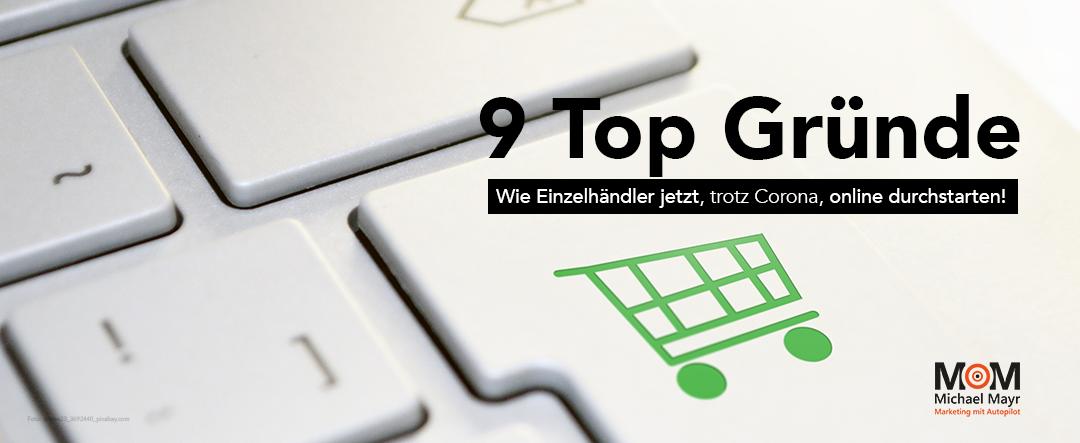 9 Top Gründe, wie Einzelhändler jetzt, trotz Corona, online durchstarten